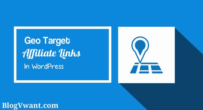 Geo target affiliate links in wordpress website