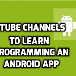 5 YouTube Channels For Android app development tutorial