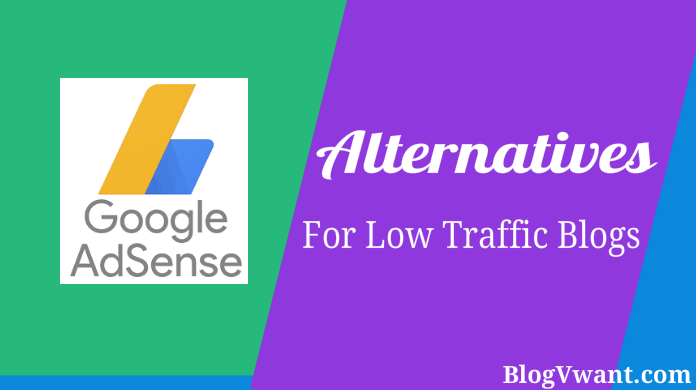 Adsense Alternatives For Small Websites Low Traffic Blogs Blogvwant
