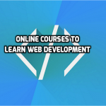 5 Best online web development courses (Free to Learn)
